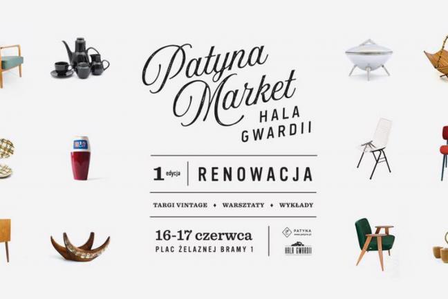 Patyna Market w Hali Gwardii - nowe cykliczne targi z wyselekcjonowanym designem sprzed lat!
